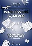 Wireless Life Kompass: 18 ortsunabhängige Geschäftsmodelle