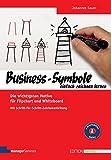 Business-Symbole einfach zeichnen lernen. Die wichtigsten Motive für Flipchart und Whiteboard. Mit...